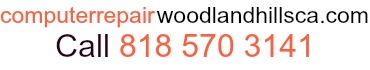 Computer Repair Woodland Hills 818 570 3141 Free quote